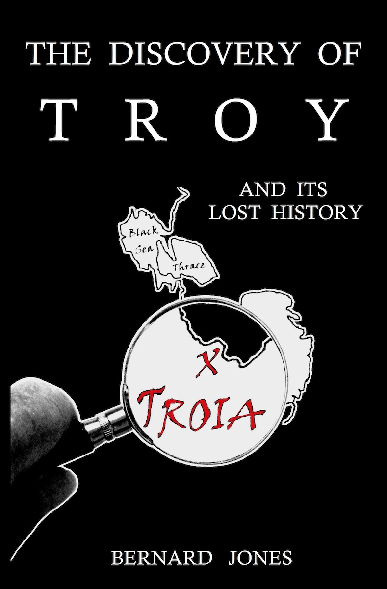 TROJAN HISTORY by Bernard Jones | The discovery of Troy and its lost history | The Trojan War was the greatest catastrophe of the ancient world. It devastated Europe and Asia and plunged the known world into a 'Dark Age' that lasted more than five hundred years. This is the story of Troy. The truth has never been established – until now! Trojan History Books - Trojan War Books | The Voyage of Aeneas of Troy