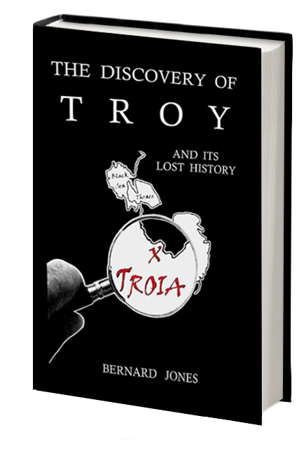 TROJAN HISTORY by Bernard Jones | The discovery of Troy and its lost history | Trojan History Books - Trojan War Books | Troy Books